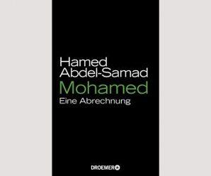 Eine Frage des Glaubens: Hamed Abdel-Samad über Mohameds Lebensweg