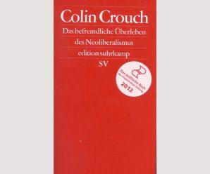 """Colin Crouch und das """"befremdliche Überleben"""" (2011)"""