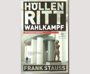 """""""Ich liebe es, ich hasse es"""": Frank Stauss über den """"Höllenritt Wahlkampf"""" (Neuauflage 2017)"""