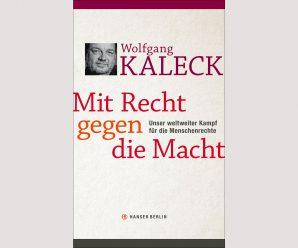 Ein steter Kampf: Wolfgang Kalecks Engagement für Menschenrechte