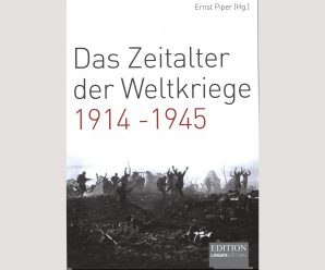 """""""Zeitalter der Weltkriege"""": Die Ausnahmeerfahrung als Dauererlebnis"""