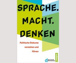 Sprache, Macht und Politik: Wie gesellschaftliche Diskurse geführt werden (2014)