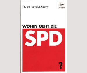 Bleibende Verdienste: Daniel Friedrich Sturm über die SPD in der Regierungsverantwortung (2009)