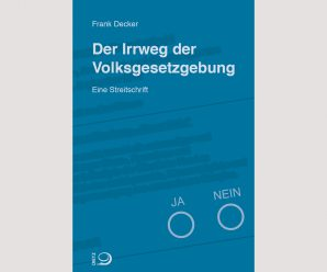 """""""Ein unehrliches Versprechen"""": Eine Streitschrift zur Volksgesetzgebung"""