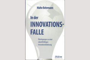 Malte Behrmann: In der Innovationsfalle?