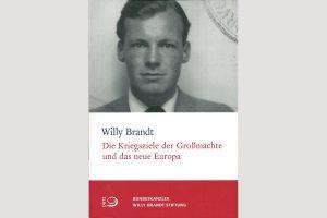 Cover Willy Brandt: Kriegsziele der Großmächteund das neue Europa
